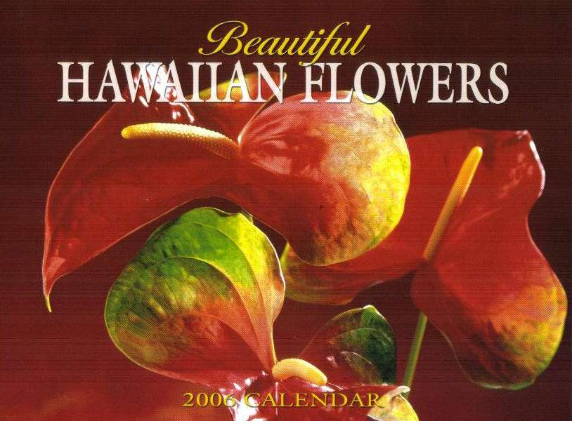Beautiful Hawaiian Flowers 2011Hawaii calendar. Click on the image for a larger view.